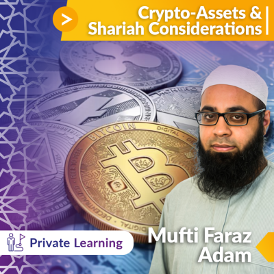 Introduction to Crypto-Assets & Shariah Considerations